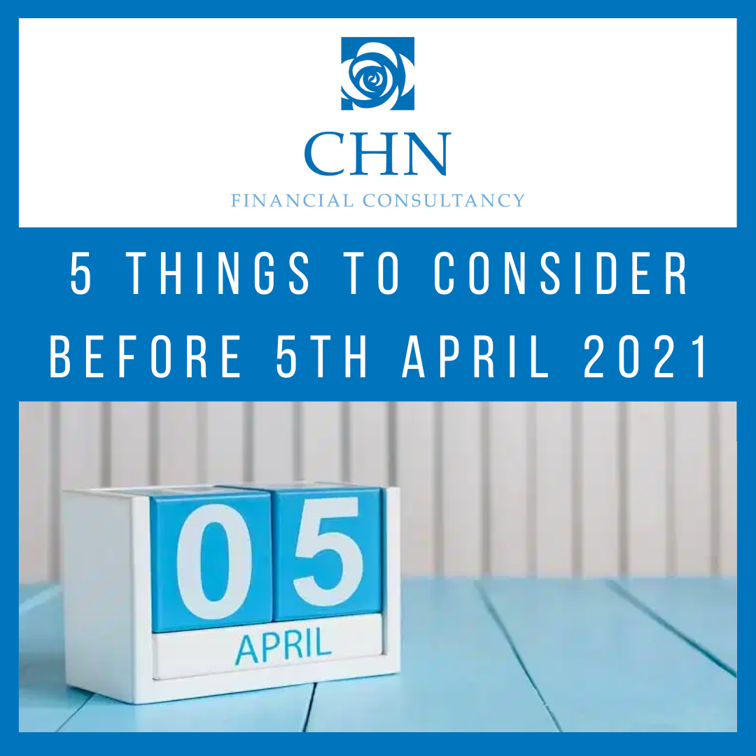 5 things to consider before 5th April 2021