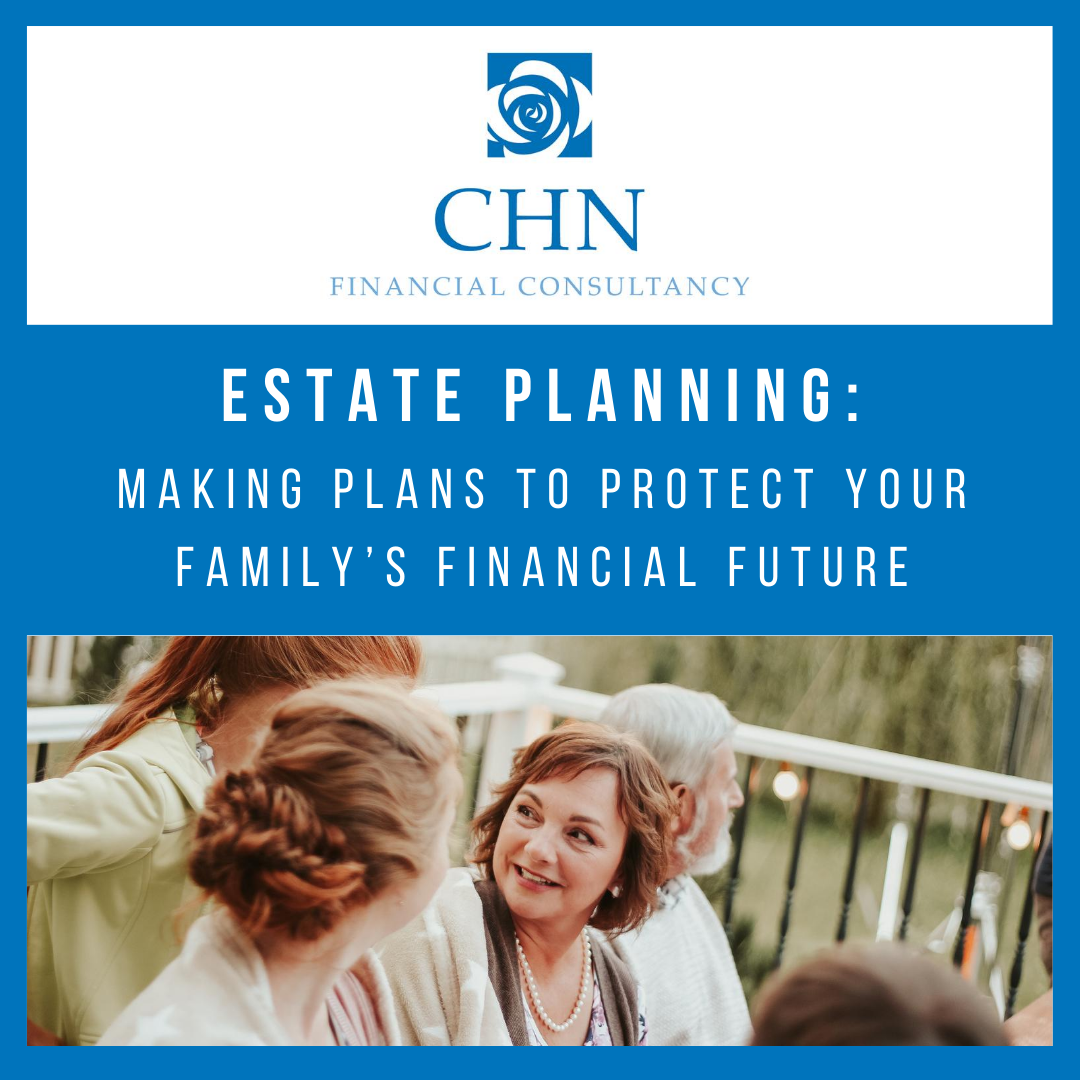 Estate Planning - making plans to protect your family's financial future